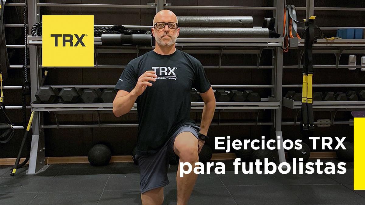 Entrenamiento TRX para Futbolistas